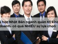 Lý do bạn lựa chọn du học Nhật Bản ngành quản trị kinh doanh