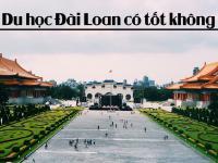 Du học Đài Loan có tốt không?