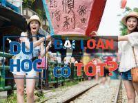 Du học Đài Loan: tổng hợp những vấn đề cần phải biết