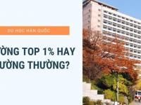 Đi du học Hàn Quốc nên chọn trường top 1 hay trường thường?