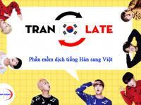 Top 10 Phần mềm dịch tiếng Hàn sang tiếng Việt chính xác và thông dụng nhất hiện nay