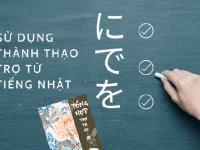 Hướng dẫn cách dùng 7 trợ từ trong tiếng Nhật CƠ BẢN