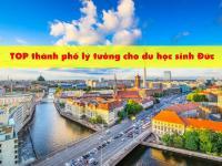 """TOP thành phố """"LÝ TƯỞNG"""" để du học tại Đức"""