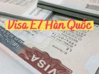 Visa E7 Hàn Quốc – Danh sách ngành nghề được ưu tiên cấp visa