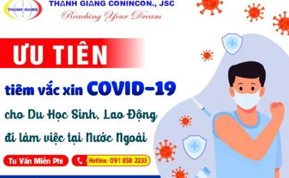 ƯU TIÊN tiêm vắc xin COVID-19 cho du học sinh, lao động đi làm việc tại Nước ngoài
